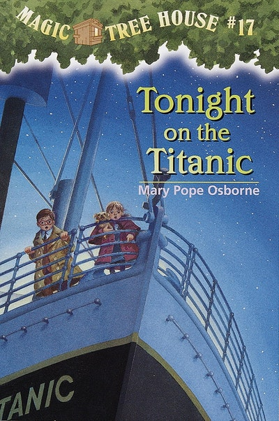 Magic Tree House 17 Tonight On The Titanic