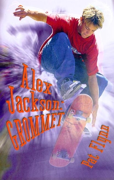 Book Cover:  Alex Jackson: Grommet