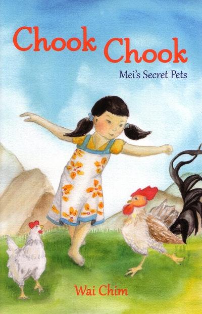 Chook Chook: Mei's Secret Pets