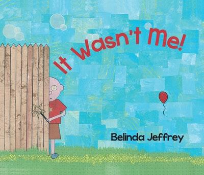 It Wasn't Me!