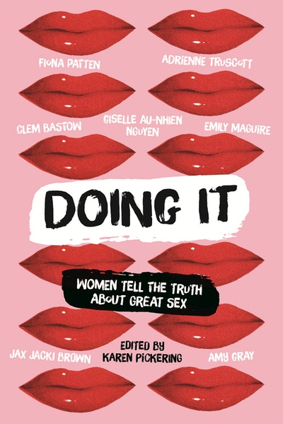Doing It: Women Tell the Truth about Great Sex