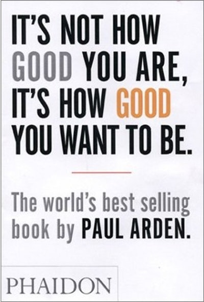 Book Cover:  It's Not How Good You Are, It's How Good You Want to Be