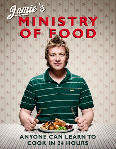 Book Cover:  Jamie's Ministry Of Food: Anyone Can Learn To Cook In 24 Hours
