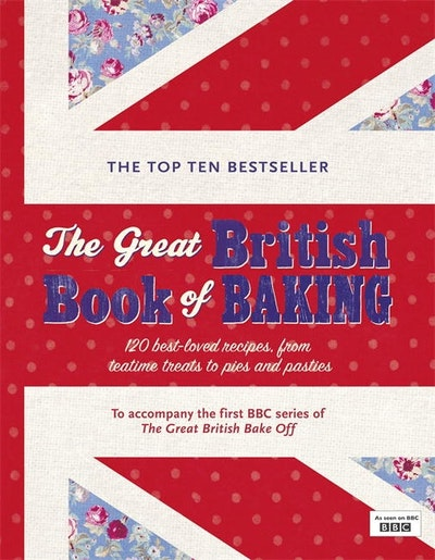 Book Cover:  Great British Book Of Baking: 120 Best Loved Recipes From Teatime Treats To Pies And Pasties, The