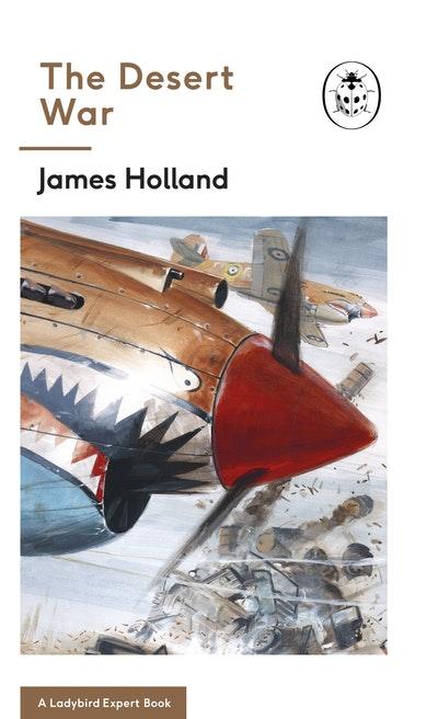 The Desert War: A Ladybird Expert Book: (WW2#4)
