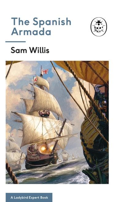 The Spanish Armada: A Ladybird Expert Book