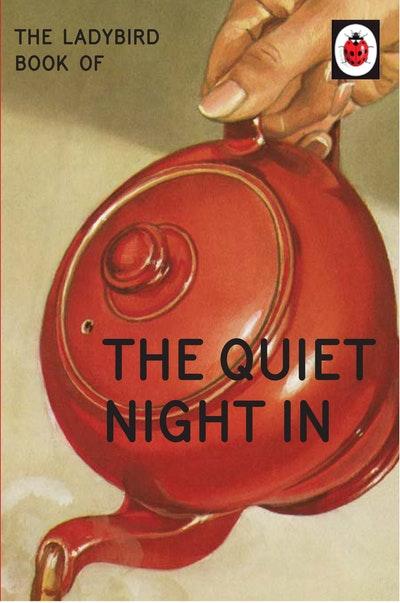 The Ladybird Book Of The Quiet Night In (Ladybird For Grown-Ups)