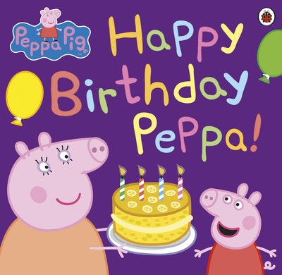 Peppa Pig: Happy Birthday Peppa