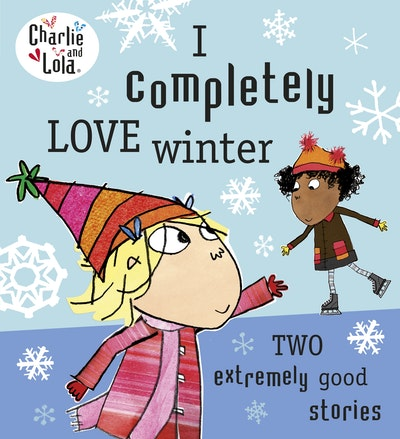 Book Cover:  Charlie And Lola: I Completely Love Winter
