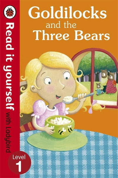 Goldilocks and the Three Bears - Read it Yourself with Ladybird Level 1