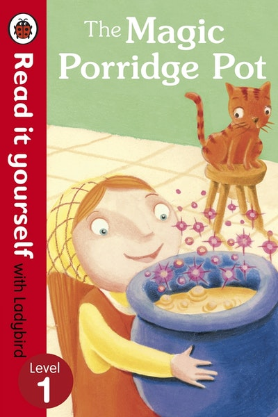 The Magic Porridge Pot - Read it Yourself with Ladybird Level 1