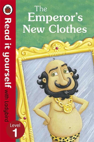 The Emperor's New Clothes - Read it Yourself with Ladybird Level 1