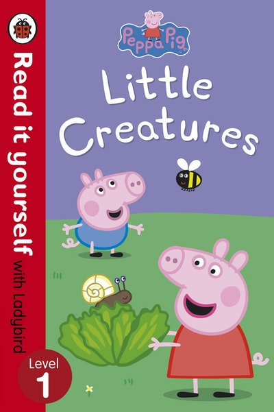 Peppa Pig: Little Creatures - Read it Yourself with Ladybird Level 1