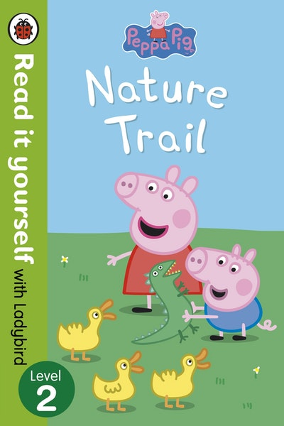 Peppa Pig: Nature Trail - Read it Yourself with Ladybird Level 2