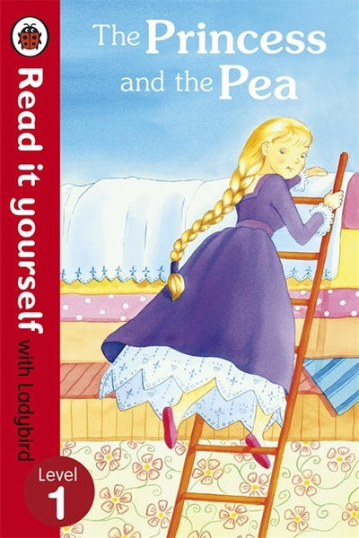 The Princess and the Pea- Read it Yourself with Ladybird Level 1