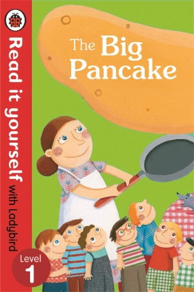 The Big Pancake - Read it Yourself with Ladybird Level 1