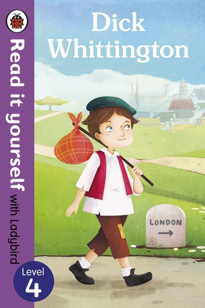 Dick Whittington - Read it Yourself with Ladybird Level 4