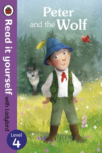 Peter and the Wolf - Read it Yourself with Ladybird Level 4