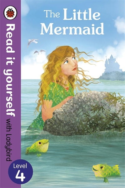 The Little Mermaid - Read it Yourself with Ladybird Level 4