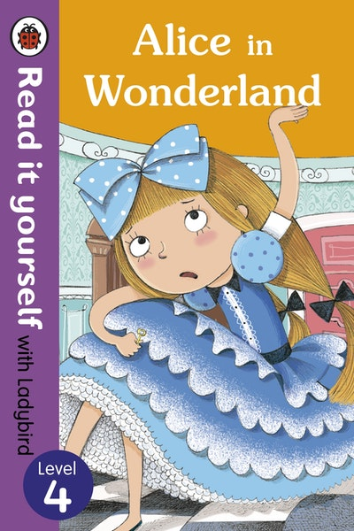 Alice in Wonderland - Read it Yourself with Ladybird Level 4