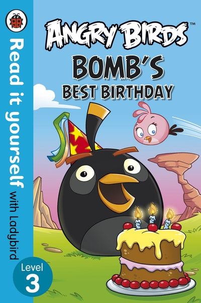 Angry Birds: Bomb's Best - Read it Yourself with Ladybird Level 3