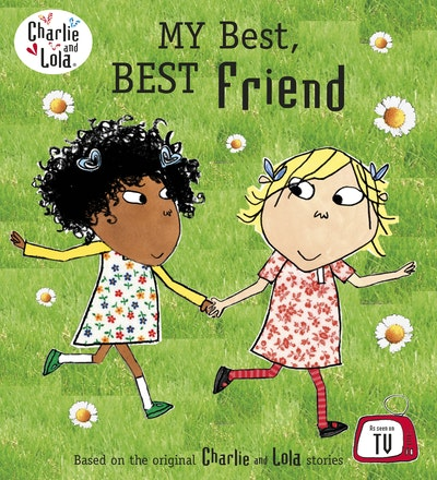 Book Cover:  Charlie And Lola: My Best, Best Friend