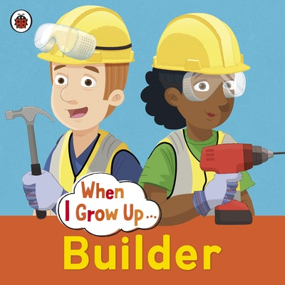 Ladybird When I Grow Up: Builder