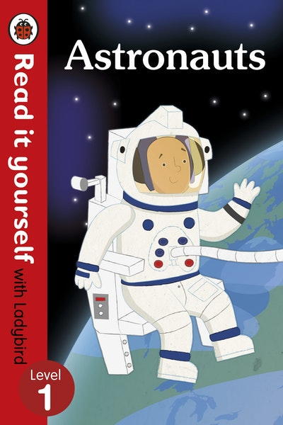 Astronauts-Read it Yourself with Ladybird: Level 1