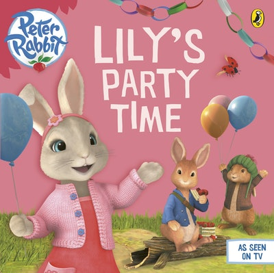 Book Cover:  Peter Rabbit Animation: Lily's Party Time