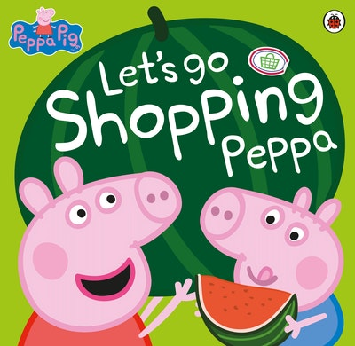 Book Cover:  Peppa Pig: Let's Go Shopping Peppa