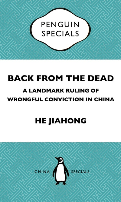 Book Cover:  Back from the Dead: A Landmark Ruling of Wrongful Conviction in China Penguin Specials