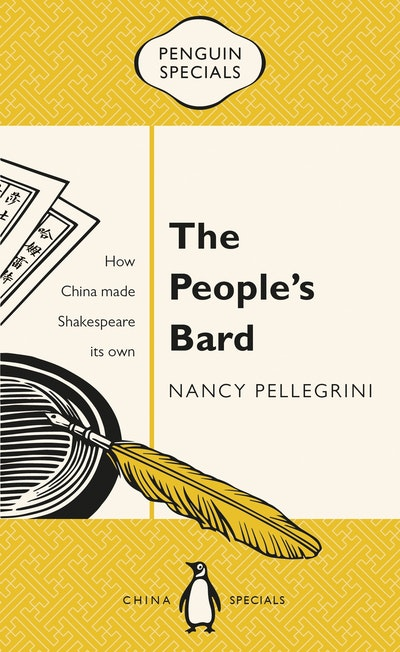 The People's Bard: How China Made Shakespeare its Own: Penguin Specials