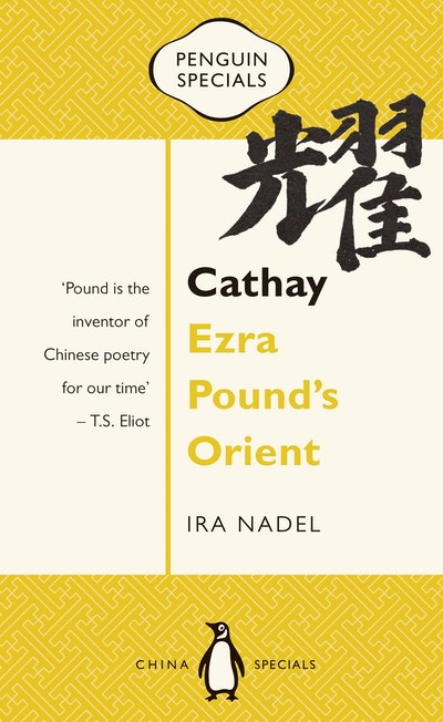 Cathay: Ezra Pound's Orient: Penguin Specials