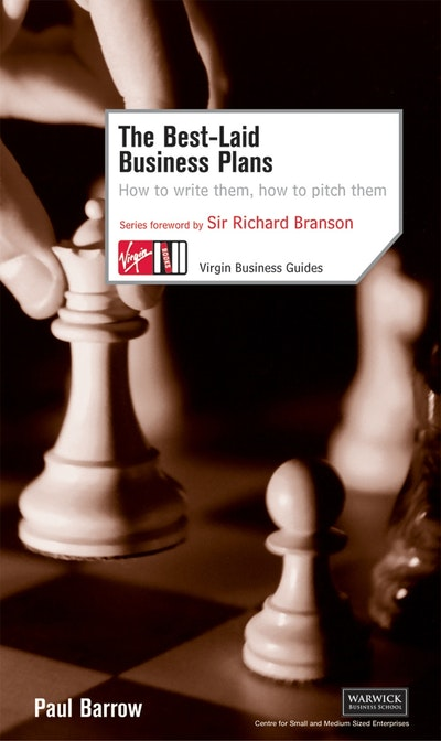 The Best Laid Business Plans: How to Write Them, How to Pitch Them
