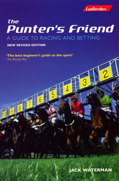 The Punters Friend: A Guide to Horse Racing and Betting