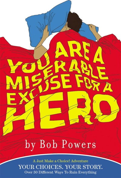 You Are a Miserable Excuse for a Hero