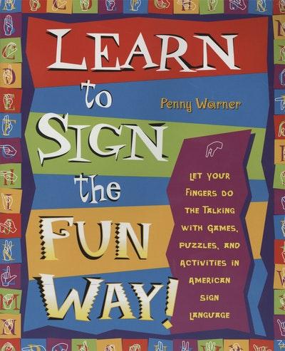 Learn 2 Sign The Fun Way!