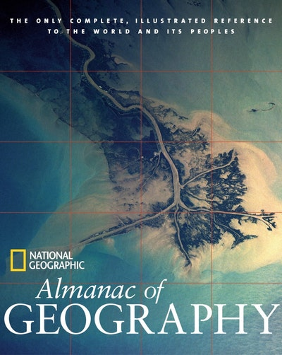 Almanac Of Geography National Geographic