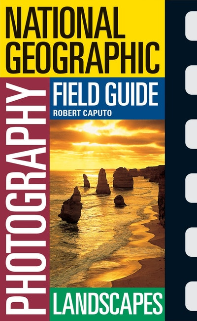 Landscapes National Geographic Photography Field Guide