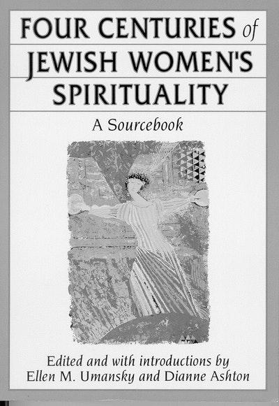 Four Centuries Of Jewish Women's Spirituality