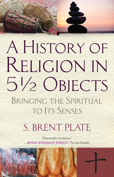 A History Of Religion In 5½ Objects