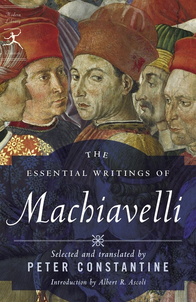 The Essential Writings Of Machiavelli