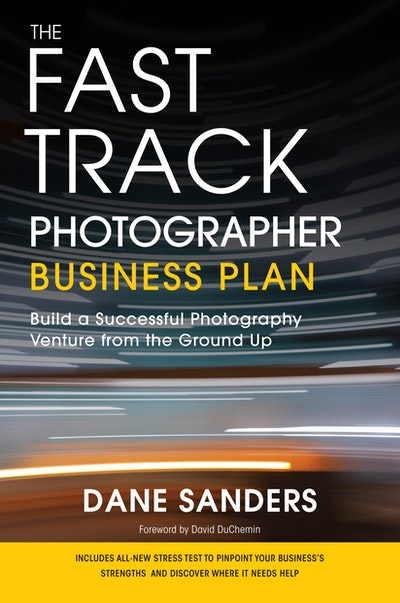 The Fast Track Photographer Business Plan