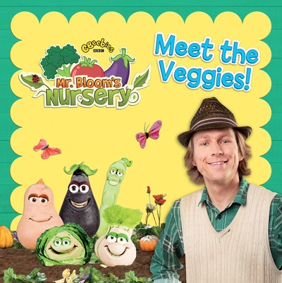 Mr Bloom's Nursery: Meet the Veggies!