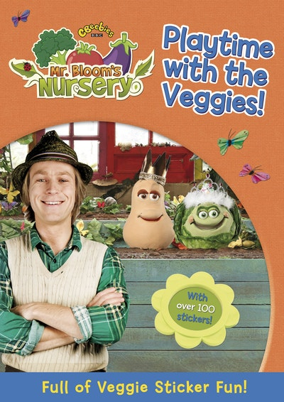 Mr Bloom's Nursery: Playtime with the Veggies Sticker Book