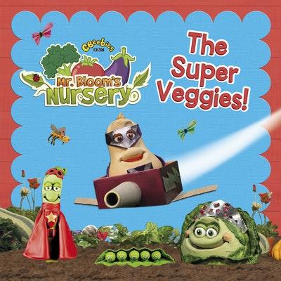 Mr Bloom's Nursery: The Super Veggies!