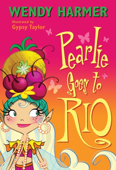 Pearlie Goes to Rio by Wendy Harmer