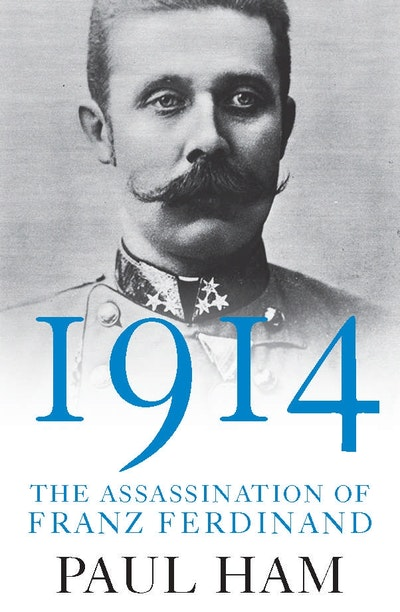 1914: The Assassination of Franz Ferdinand