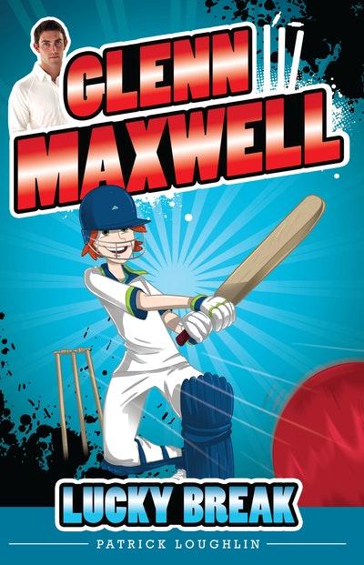 Glenn Maxwell 1: Lucky Break