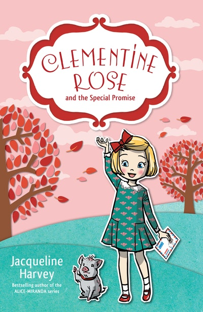 Clementine Rose and the Special Promise 11 by Jacqueline Harvey